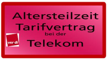 Tarifinfo Neuregelung zur Altersteilzeit bei der Telekom.