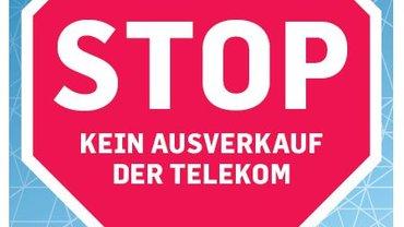 STOPP - Kein Ausverkauf der Telekom